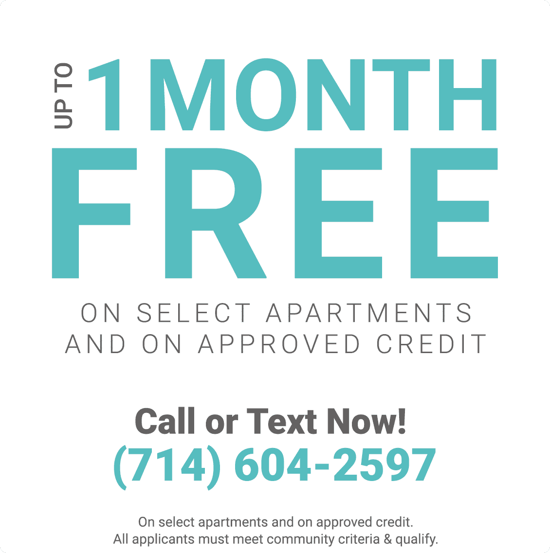 Up to One Month Free on Select Apartments and on Approved Credit